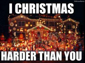 i-christmas-harder-than-you-meme